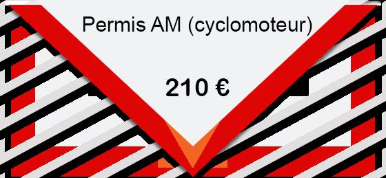 Permis AM (cyclomoteur) 210 € Frais d'inscription Code illimité 6 heures de conduite